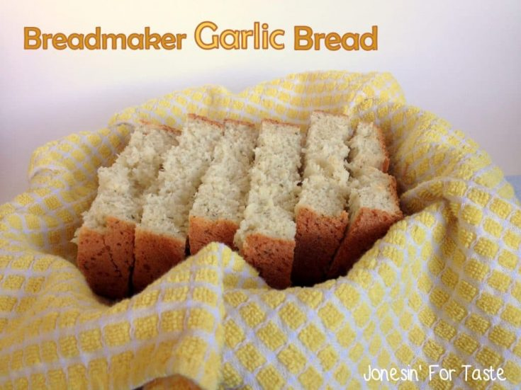 Breadmaker Garlic Bread