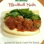 A healthier version of the classic meatball sub with hidden veggies in the meatball and swapping turkey that gives the same tasty comfort of the original.