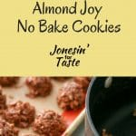 Almond Joy No Bake Cookies with flavors reminiscent of the classic Almond Joy candy bars for a quick and easy cookie for the holidays or a hot summer day.