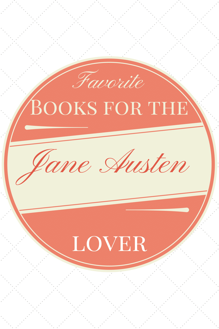 6+ Books for the Jane Austen Lover
