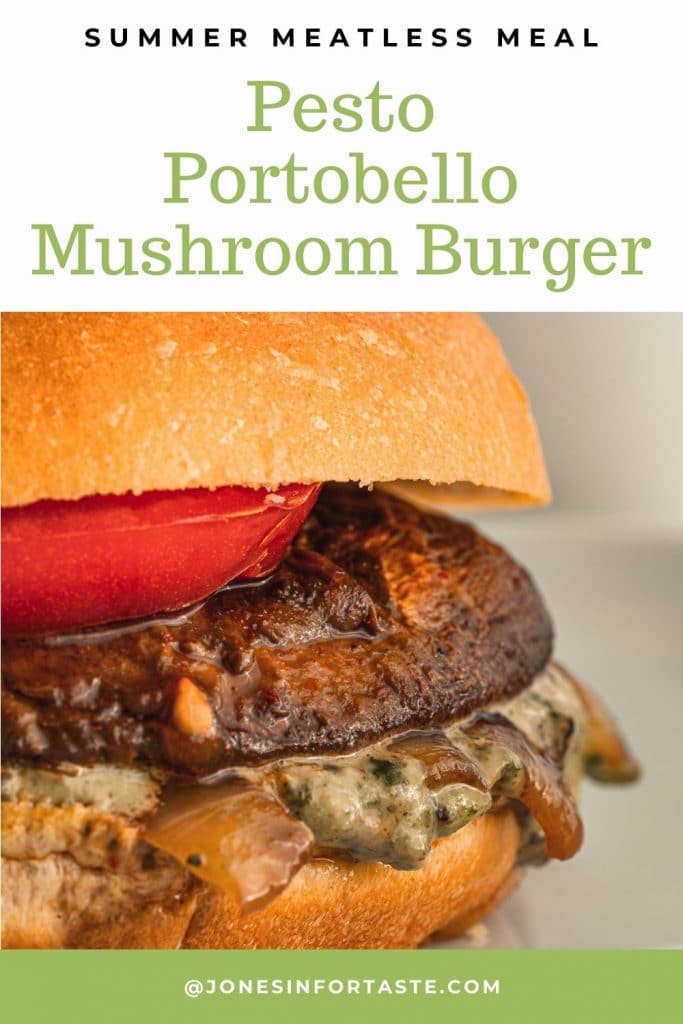 a text and photo collage with a close up photo of the Portobello burger topped with a shiny tomato, smooth bun, and pesto and grilled onions oozing out of the pan, the text reads summer meatless meal Pesto Portobello mushroom burger