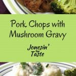 Pork chops with mushroom gravy is an easy comfort food recipe with an easy homemade gravy made with a surprise ingredient, Greek yogurt.