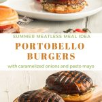 text and 2 photo collage of assembled and partially assembled burgers. Text reads summer meatless meal idea portobello burgers with caramalized onions and pesto mayo