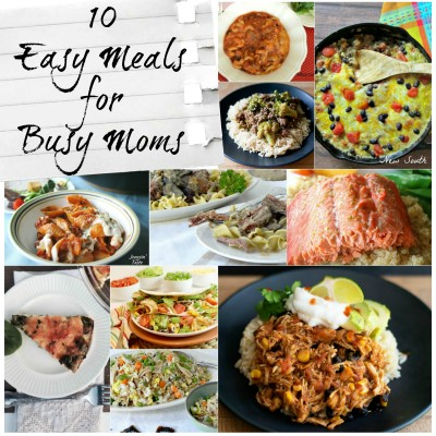 10 Easy Meals for Busy Moms