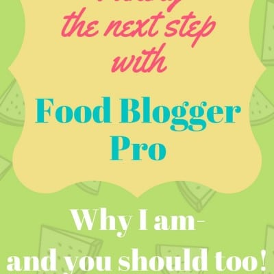 Taking the Next Step with Food Blogger Pro