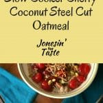 Slow Cooker Cherry Coconut Steel Cut Oatmeal is a different oatmeal & easy overnight breakfast dish topped with cherries, toasted coconut, and pistachios.