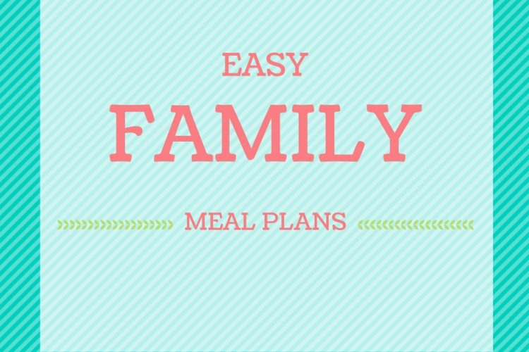 Easy Family Meal Plans Week 38