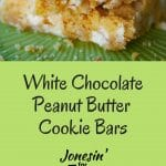 Easy White Chocolate Peanut Butter Cookie Bars use a cake mix base and creamy peanut butter and are chock full of white chocolate chips.