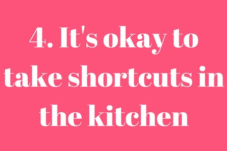 pink graphic that says it's okay to take shortcuts in the kitchen