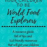 How to teach your children to be world food explorers graphic