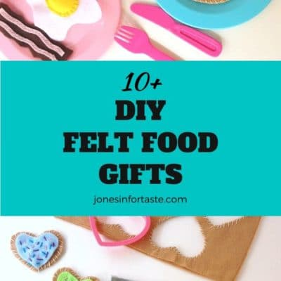 10+ DIY Felt Food Gifts for Kids