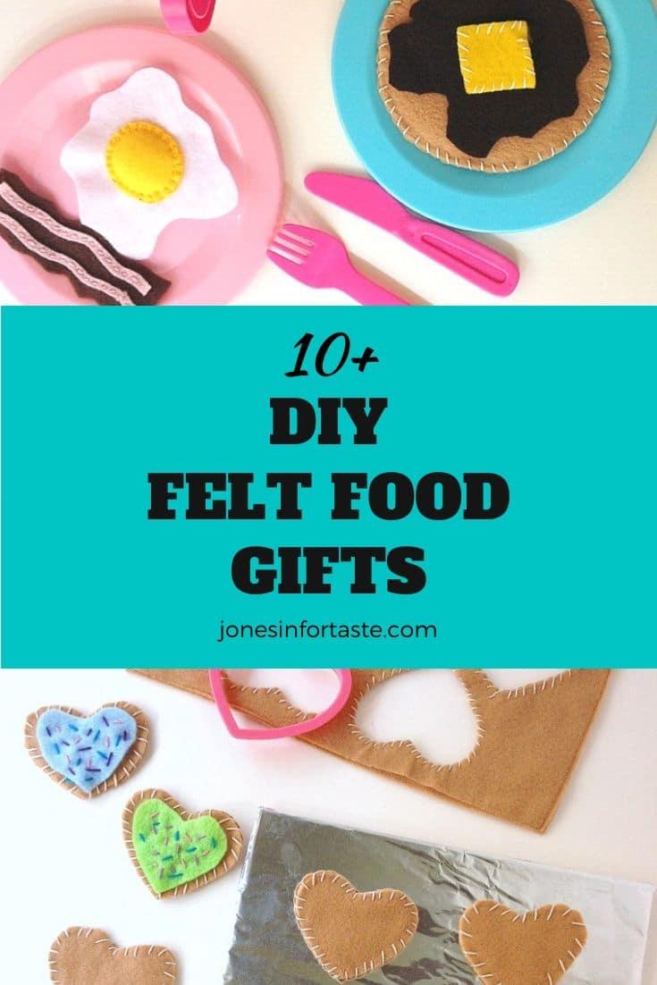10+ DIY Felt Food Gifts for Kids