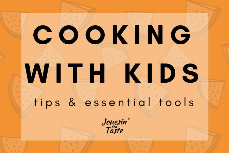 Are you ready to start cooking with kids but aren't sure what your kids are capable of?  I'm sharing tips on how to assign kids tasks and what tools are best. #cookingwithkids #jonesinfortaste