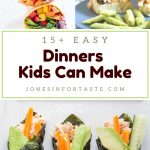 collage of various easy dinners kids can make