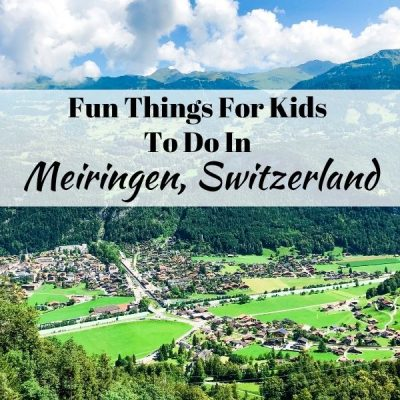 Fun Things To Do With Kids In Meiringen