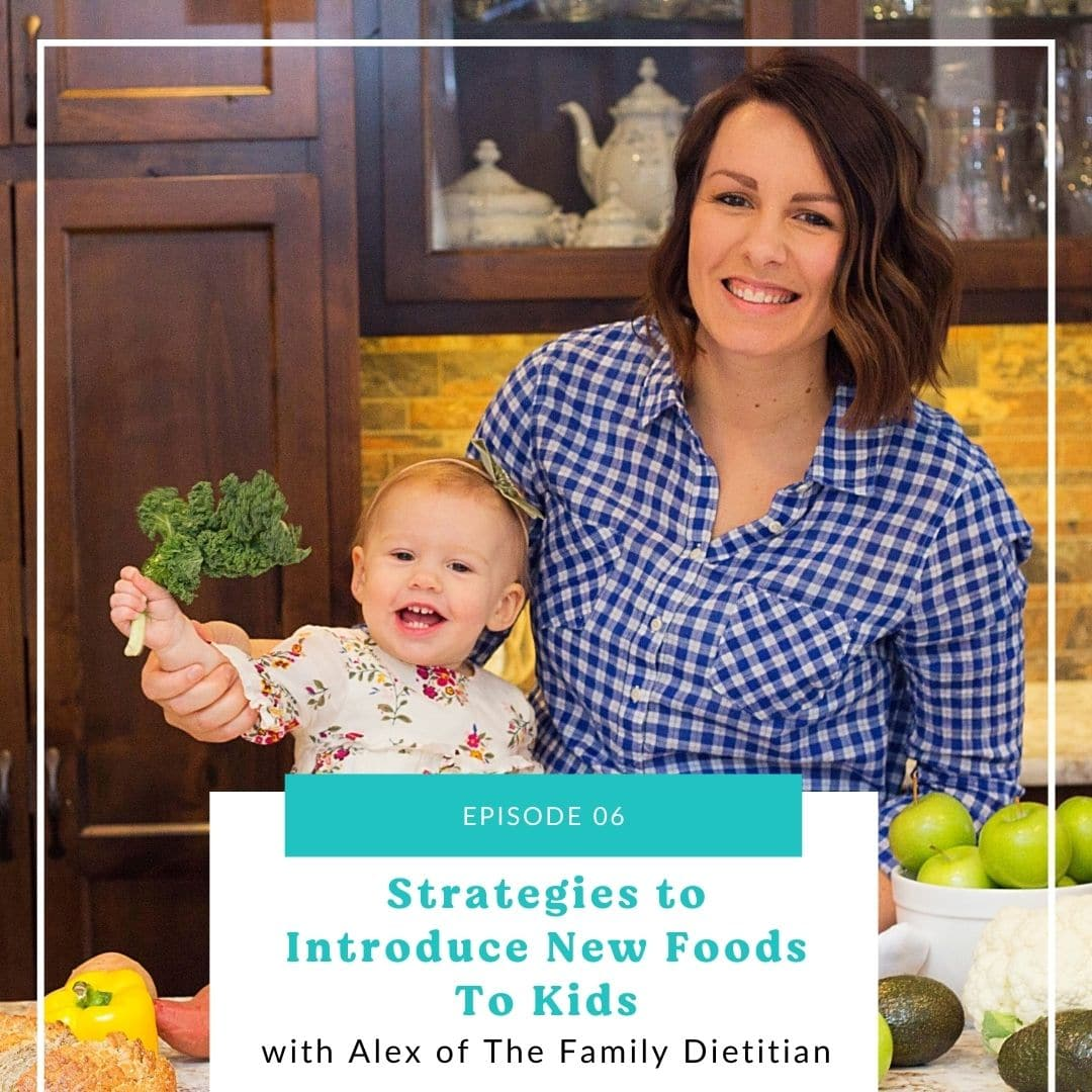 06: Strategies to Introduce New Foods To Kids