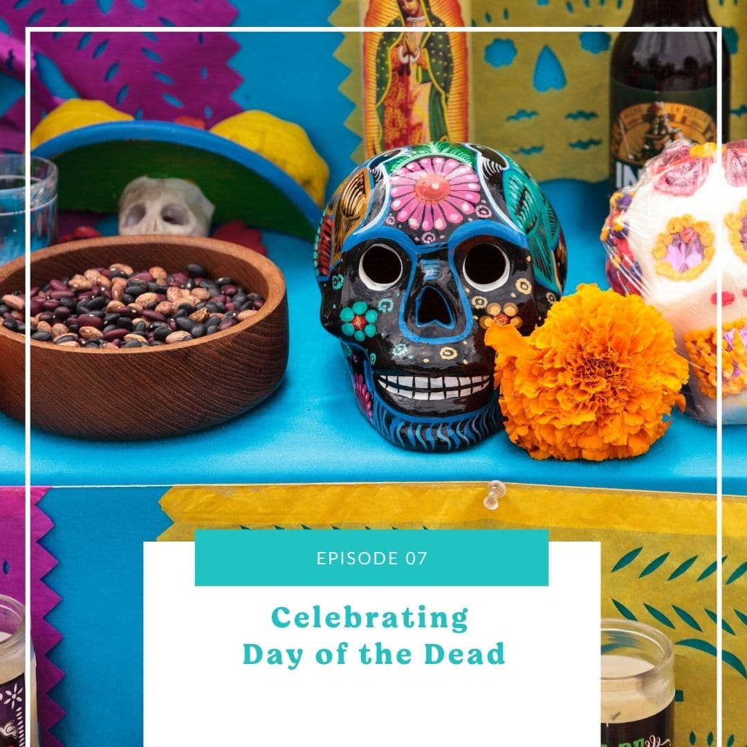 07: Celebrating Day of the Dead