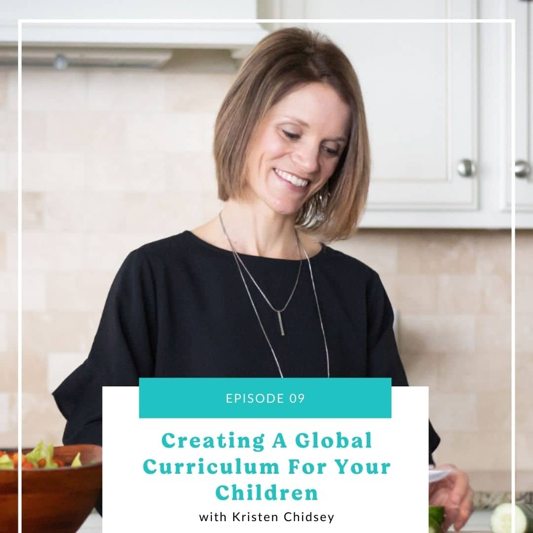 09: Developing a Global Curriculum for Your Kids
