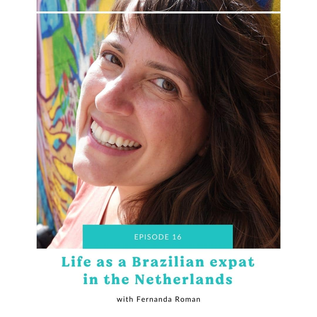 16: Life as a Brazilian Expat in the Netherlands