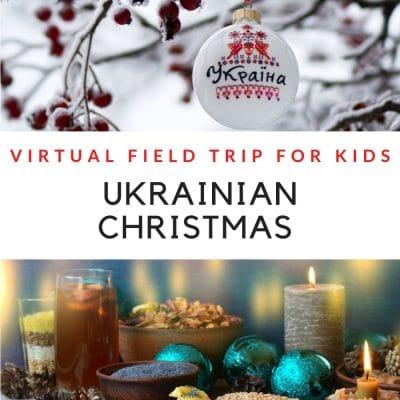 Ukrainian Christmas Virtual Field Trip For Kids