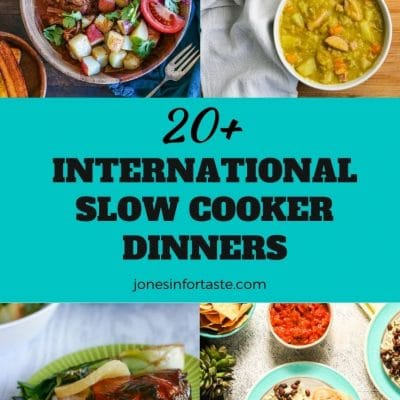 25+ International Slow Cooker Dinners