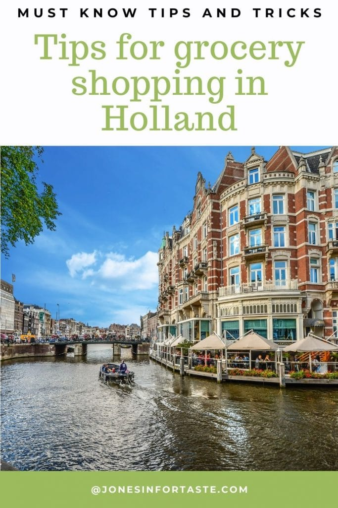a boat drives towards a bridge on a canal next to tall buildings right on the water in the Netherlands, text above the pictures says must know tips and tricks tips for grocery shopping in Holland