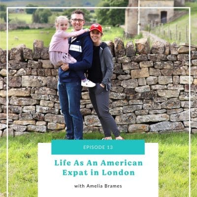 13: Life As An American Expat In London