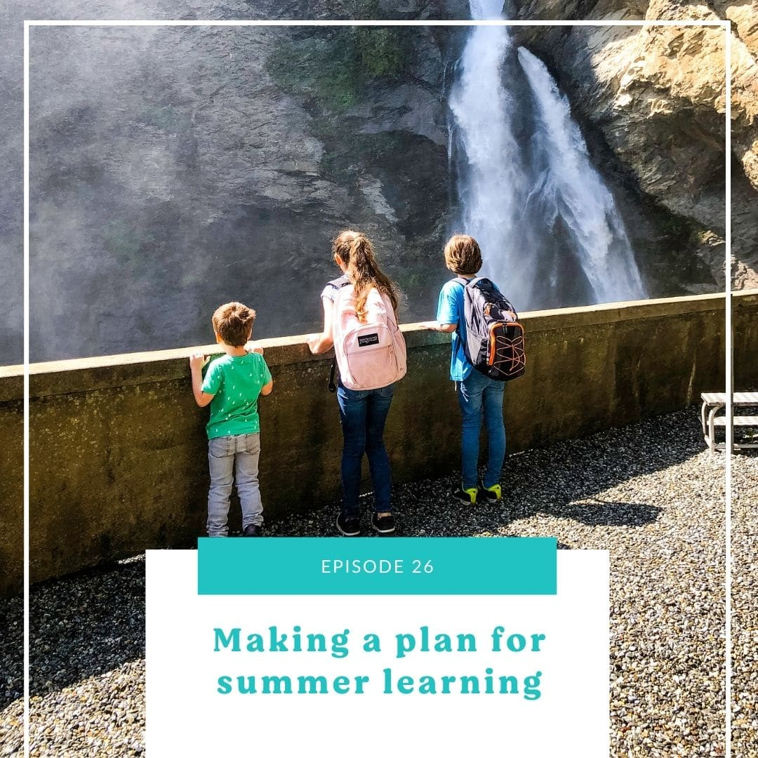 26: Making A Plan For Summer Learning