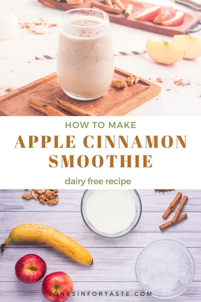 a 2 photo collage with text in the center. The top photo is of a glass of apple cinnamon smoothie, bottom photo is of ingredients on a light background. Text in the center says how to make apple cinnamon smoothie dairy free recipe.
