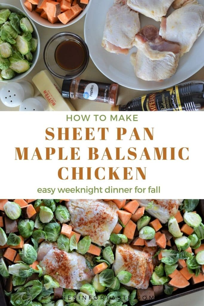 a 2 photo collage with a text graphic in the center that says how to make sheet pan maple balsamic chicken easy weeknight dinner for fall
