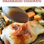 a spoon pouring maple balsamic glaze over a piece of cooked chicken thighs surrounded by sweet potato and brussel sprouts. Text above the photo says easy family dinner idea, sheet pan maple balsamic chicken
