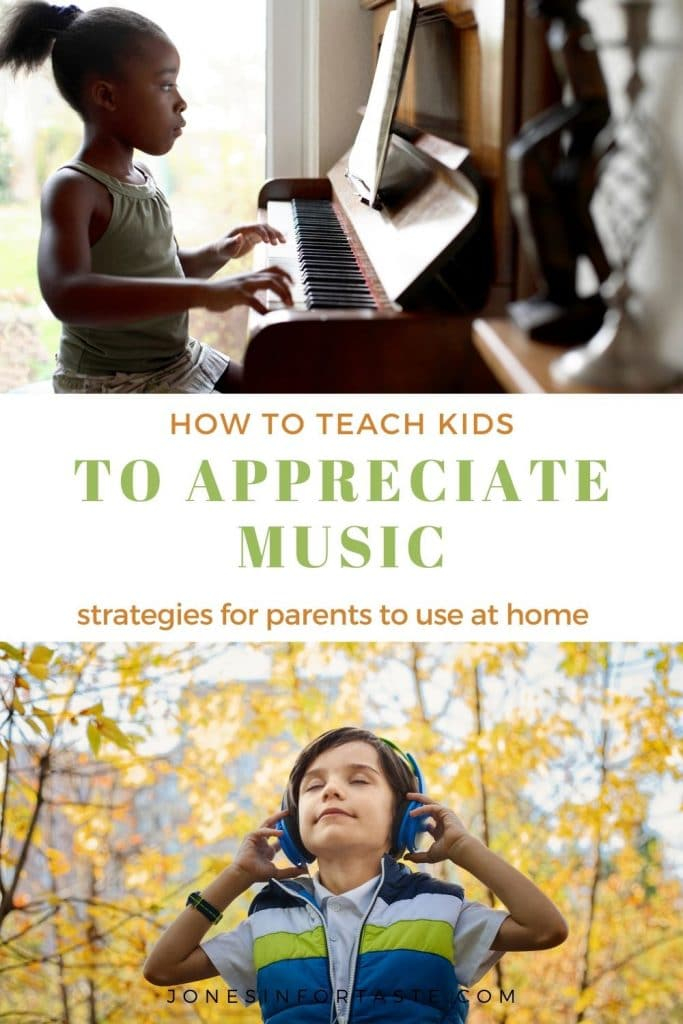 a photo and text collage. The top photo is a young black girl playing the piano, bottom photo os a young hispanic boy with eyes closed holding headphones to his ears. The text says how to teach kids to appreciate music, strategies for parents to use at home