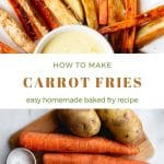 a 2 photo and text collage. Top photo is of some potato and carrot fries arranged around a white bowl of dip. Bottom photo is of the ingredients to make it. Text says how to make carrot fries easy homemade baked fry recipe
